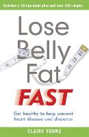 Lose Belly Fat Fast: Get healthy to help prevent heart disease and diabetes (Paperback)