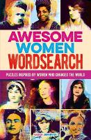 Awesome Women Wordsearch: Puzzles Inspired by Women who Changed the World - Arcturus Themed Puzzles (Paperback)