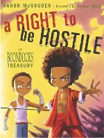 A Right To Be Hostile: The Boondocks Treasury (Paperback)