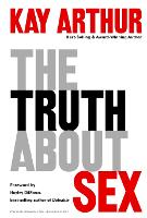The Truth About Sex: What the World Won't Tell you and God Wants you to Know (Paperback)