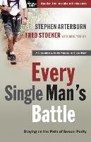 Every Single Man's Battle: Staying on the Path of Sexual Purity - Every Man (Paperback)