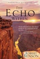 The Echo Within: Finding Your True Calling (Hardback)