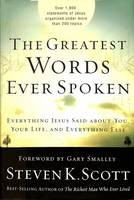 The Greatest Words Ever Spoken: Everything Jesus Said About You, your Life and Everything Else (Hardback)