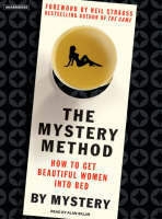 The Mystery Method: How to Get Beautiful Women into Bed (CD-Audio)