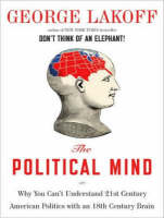 The Political Mind: Why You Can't Understand 21st-Century American Politics with an 18th-Century Brain (CD-Audio)