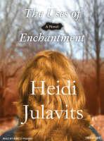 The Uses of Enchantment: A Novel (CD-Audio)