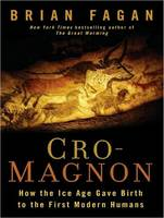 Cro-Magnon: How the Ice Age Gave Birth to the First Modern Humans (CD-Audio)