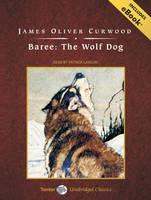Baree: The Wolf Dog (CD-Audio)