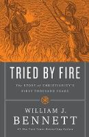 Tried by Fire: The Story of Christianity's First Thousand Years (Paperback)