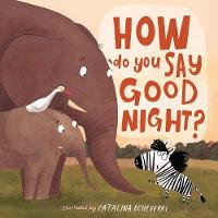 How Do You Say Good Night? (Board book)