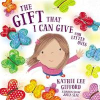 The Gift That I Can Give for Little Ones (Board book)