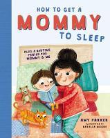 How to Get a Mommy to Sleep (Hardback)