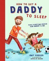 How to Get a Daddy to Sleep (Hardback)