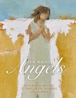 Anne Neilson's Angels: Devotions and Art to Encourage, Refresh, and Inspire (Hardback)