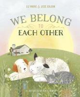 We Belong to Each Other (Hardback)