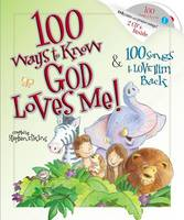 100 Ways to Know God Loves Me, 100 Songs to Love Him Back (Hardback)