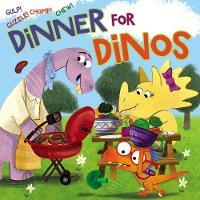 Dinner for Dinos: Gulp, Guzzle, Chomp, Chew (Board book)