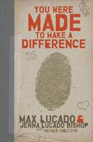 You Were Made to Make a Difference (Paperback)