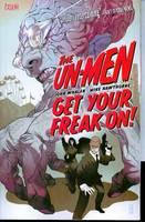 Un-men TP Vol 01 Get Your Freak On (Paperback)