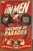 Un-men TP Vol 02 Children Of Paradox (Paperback)