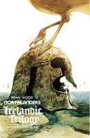 Northlanders: Northlanders Volume 7: The Icelandic Trilogy TP The Icelandic Trilogy Volume 7 (Paperback)