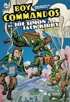 Boy Commandos By Joe Simon And Jack Kirby Vol. 1 (Hardback)
