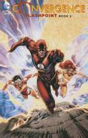 Convergence: Flashpoint Book Two (Paperback)