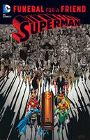Superman Funeral For A Friend (Paperback)