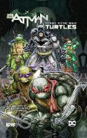 Batman/Teenage Mutant Ninja Turtles Vol. 1 (Paperback)