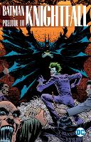 Batman: Prelude to Knightfall (Paperback)