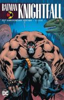 Batman: Knightfall Volume 1: 25th Anniversary Edition (Paperback)