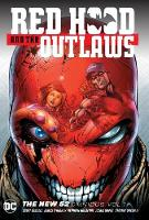 Red Hood and the Outlaws: Volume 1: The New 52 Omnibus (Hardback)