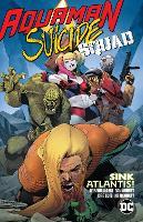 Aquaman/Suicide Squad: Sink Atlantis (Paperback)