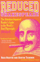 Reduced Shakespeare: The Attention-Impaired Reader's Guide to the World's Best Playwright [Abridged] (Hardback)