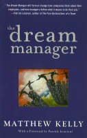 The Dream Manager: Achieve Results Beyond Your Dreams by Helping Your Employees Fulfill Theirs (Hardback)