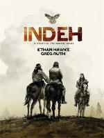 Indeh: A Story of the Apache Wars (Hardback)
