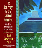 The Journey to the Sacred Garden: A Guide to Travelling in the Spiritual Realms (Paperback)