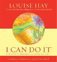I Can Do It: How To Use Affirmations To Change Your Life (Hardback)