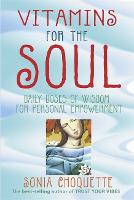 Vitamins For The Soul: Daily Doses of Wisdom for Personal Empowerment (Paperback)