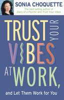 Trust Your Vibes At Work, And Let Them Work For You! (Paperback)