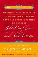 Maximise Your Potential Through The Power Of Your Subconscious Mind To Develop Self-Confidence And Self-Esteem: Book 3 (Paperback)