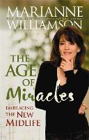 The Age Of Miracles: Embracing The New Midlife (Paperback)