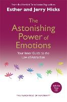 The Astonishing Power of Emotions: Your Inner Guide to the Law of Attraction (Paperback)