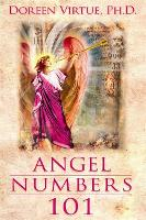 Angel Numbers 101: The Meaning of 111, 123, 444, and Other Number Sequences (Paperback)