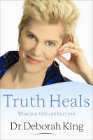 Truth Heals: What You Hide Can Hurt You (Paperback)