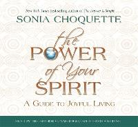 The Power of Your Spirit: A Guide to Joyful Living (CD-Audio)