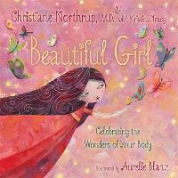 Beautiful Girl: Celebrating the Wonders of Your Body (Hardback)