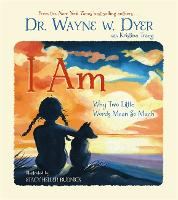 I AM: Why Two Little Words Mean So Much (Hardback)