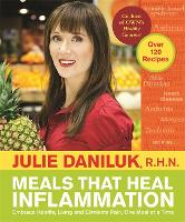 Meals That Heal Inflammation: Embrace Healthy Living and Eliminate Pain, One Meal at a Time (Paperback)