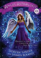 Angel Astrology 101: Discover the Angels Connected with Your Birth Chart (Hardback)